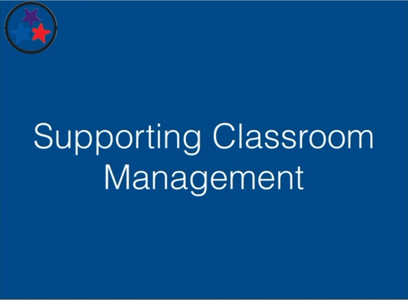 Classroom Management 2 - Supporting Classroom Management